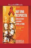 Hay una respuesta Cmo prevenir y entender el VHI y el SIDA , Luis Corts