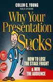 Why Your Presentation Sucks, Collin C. Young