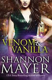 Venom and Vanilla, Shannon Mayer
