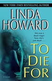 To Die For, Linda Howard