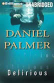 Delirious, Daniel Palmer