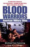 Blood Warriors American Military Elites, Col. Michael Lee Lanning