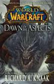 World of Warcraft: Dawn of the Aspects, Richard A. Knaak
