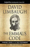 The Emmaus Code Finding Jesus in the Old Testament, David Limbaugh