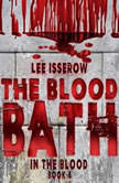The Blood Bath, Lee Isserow