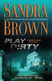 Play Dirty, Sandra Brown