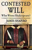 Contested Will Who Wrote Shakespeare?, James Shapiro