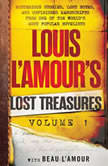Louis L'Amour's Lost Treasures: Volume 1 Mysterious Stories, Lost Notes, and Unfinished Manuscripts from One of the World's Most Popular Novelists, Louis L'Amour