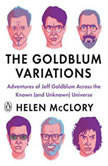 The Goldblum Variations Adventures of Jeff Goldblum Across the Known (and Unknown) Universe, Helen McClory