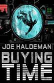Buying Time, Joe Haldeman