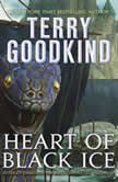 Heart of Black Ice, Terry Goodkind