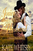 Josie's Mail Order Husband (Montana Prairie Brides, Book 2), Kate Whitsby