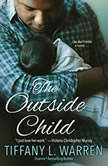The Outside Child, Tiffany L. Warren