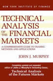 Technical Analysis of the Financial Markets A Comprehensive Guide to Trading Methods and Applications, John J. Murphy
