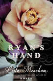 Ryan's Hand, Leila Meacham