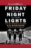 Friday Night Lights A Town, A Team, And A Dream, H.G. Bissinger