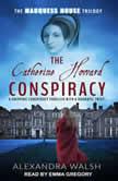 The Catherine Howard Conspiracy, Alexandra Walsh