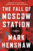 The Fall of Moscow Station - Booktrack Edition, Mark Henshaw