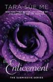 The Enticement The Submissive Series, Tara Sue Me