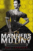 Manners & Mutiny, Gail Carriger
