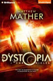 The Dystopia Chronicles, Matthew Mather