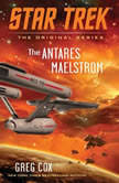 The Antares Maelstrom, Greg Cox