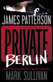 Private Berlin, James Patterson