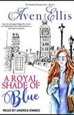 A Royal Shade of Blue, Aven Ellis