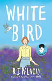 White Bird: A Wonder Story, R. J. Palacio