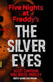 Five Nights at Freddy's, Book 1: The Silver Eyes, Scott Cawthon; Kira Breed-Wrisley