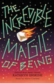 The Incredible Magic of Being, Kathryn Erskine