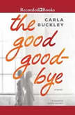 The Good Goodbye, Carla Buckley