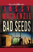 Bad Seeds, Jassy Mackenzie