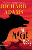 The Plague Dogs, Richard Adams