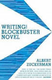 Writing the Blockbuster Novel, Albert Zuckerman