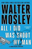 All I Did Was Shoot My Man, Walter Mosley