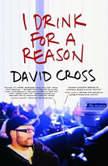 I Drink for a Reason, David Cross