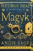 Septimus Heap, Book One: Magyk, Angie Sage