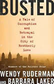 Busted A Tale of Corruption and Betrayal in the City of Brotherly Love, Wendy Ruderman