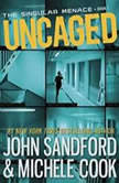 Uncaged (The Singular Menace, 1), John Sandford