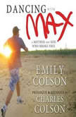 Dancing with Max A Mother and Son Who Broke Free, Emily Colson