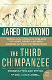 The Third Chimpanzee The Evolution and Future of the Human Animal, Jared Diamond