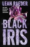 Black Iris, Leah Raeder