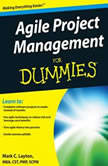 Agile Project Management for Dummies, Mark C. Layton