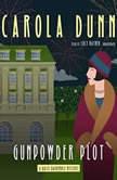Gunpowder Plot A Daisy Dalrymple Mystery, Carola Dunn