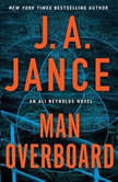 Man Overboard An Ali Reynolds Novel, J.A. Jance