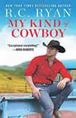 My Kind of Cowboy, R. C. Ryan