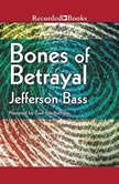 Bones of Betrayal, Jefferson Bass