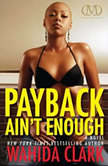 Payback Aint Enough, Wahida Clark