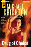 Drug of Choice, Michael Crichton